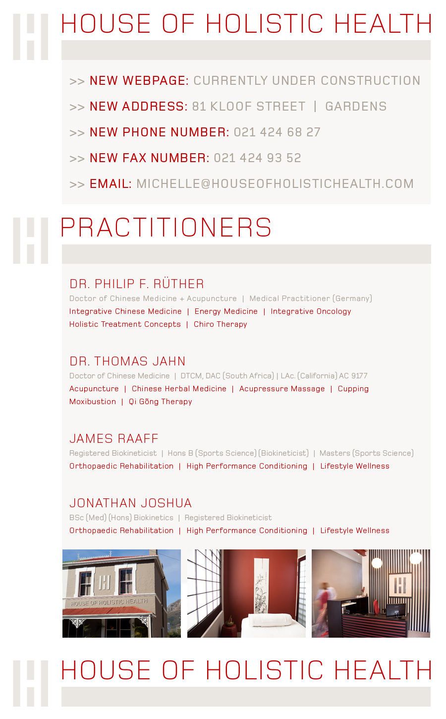 House of Holistic Health - Cape Town, 81 Kloof Street, Gardens. Tel.+27(0) 21 4246827 - Dr P Ruther, Dr T Jahn, James Raaff, Jonathan Joshua - Chinese Medicine, Acupuncture, Herbal Medicine, Biokinetics, Qi Gong, Integrative Oncology. New Website Under Construction